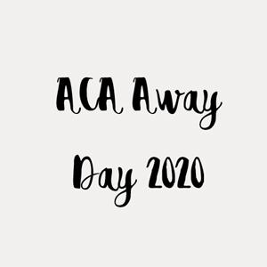 ACA Away Day 2020