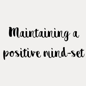 Maintaining a positive mind-set