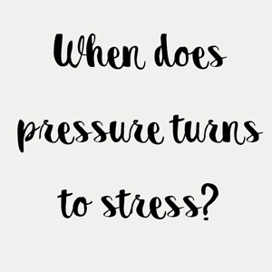When does pressure turns to stress?